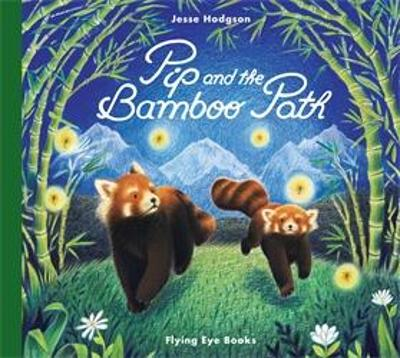 Pip and the Bamboo Path by Jesse Hodgson