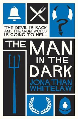 The Man in the Dark by Jonathan Whitelaw