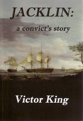 Jacklin: A Convict's Story by Victor King