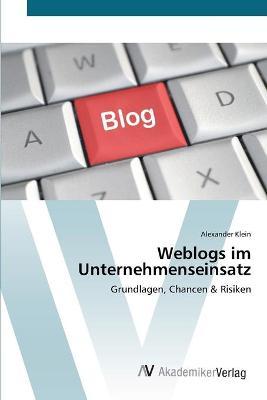 Weblogs im Unternehmenseinsatz by Alexander Klein