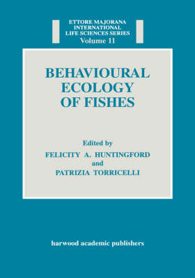 Behavioural Ecology of Fishes by Felicity Anne Huntingford