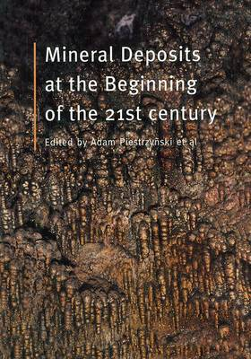Mineral Deposits at the Beginning of the 21st Century by A. Piestrzynski