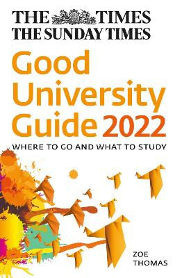 The Times Good University Guide 2022: Where to go and what to study by Zoe Thomas