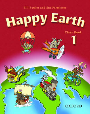 Happy Earth 1: Class Book by Bill Bowler