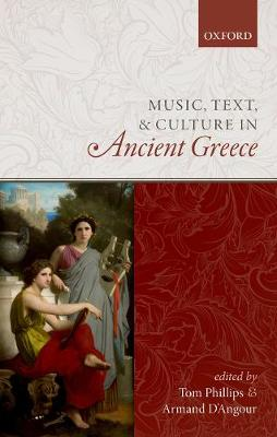 Music, Text, and Culture in Ancient Greece by Tom Phillips