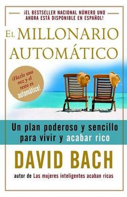 El Millonario Automatico by David Bach
