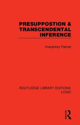 Presuppostion & Transcendental Inference by Humphrey Palmer