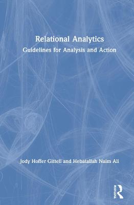 Relational Analytics: Guidelines for Analysis and Action by Jody Hoffer Gittell