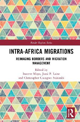 Intra-Africa Migrations: Reimaging Borders and Migration Management book
