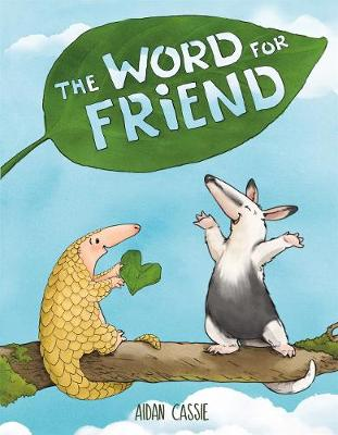 The Word for Friend by Aidan Cassie