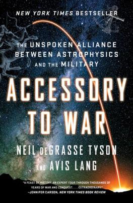 Accessory to War: The Unspoken Alliance Between Astrophysics and the Military book