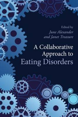A Collaborative Approach to Eating Disorders by June Alexander