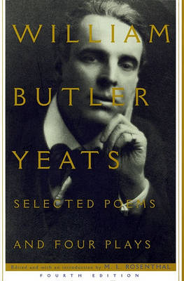 Selected Poems and Four Plays by William Butler Yeats