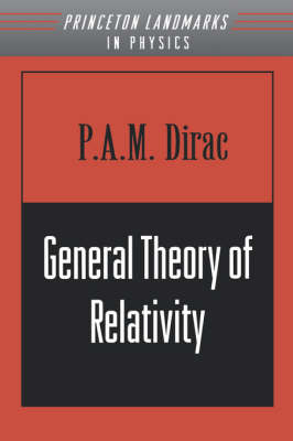 General Theory of Relativity by P. A.M. Dirac