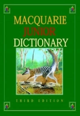 The Macquarie Junior Dictionary: Upper Primary / Lower Secondary by Sarah Ogilvie