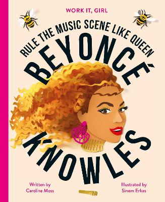 Work It, Girl: Beyonce Knowles: Rule the music scene like Queen book