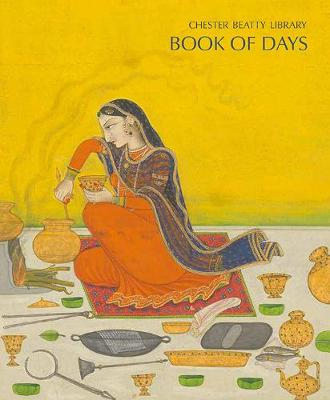 The Chester Beatty Library Book of Days by Chester Beatty Library