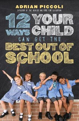 12 Ways Your Child Can Get The Best Out Of School book