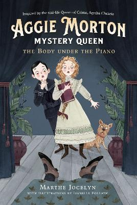 Aggie Morton, Mystery Queen: The Body Under The Piano by Marthe Jocelyn