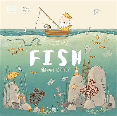 Fish: A tale about ridding the ocean of plastic pollution by DK