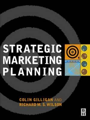 Strategic Marketing Planning by Colin Gilligan