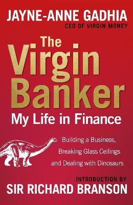 The Virgin Banker by Ms. Jayne Anne Gadhia