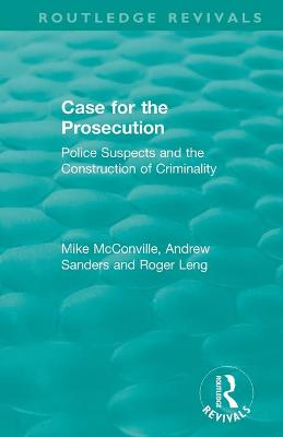 : Case for the Prosecution (1991): Police Suspects and the Construction of Criminality book