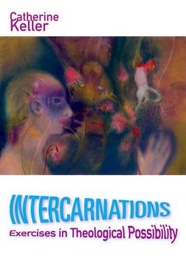 Intercarnations by Keller Catherine
