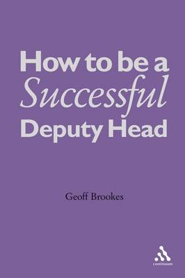 How to be a Successful Deputy Head by Geoff Brookes