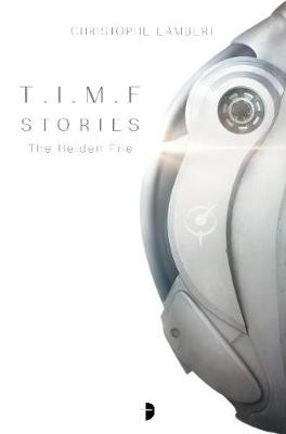 T.I.M.E Stories: The Heiden File by Christophe Lambert