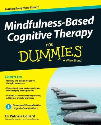Mindfulness-Based Cognitive Therapy For Dummies by Dr. Patrizia Collard