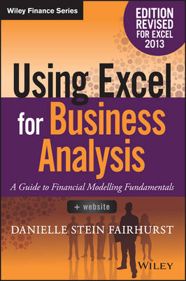 Using Excel for Business Analysis by Danielle Stein Fairhurst