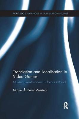 Translation and Localisation in Video Games by Miguel A. Bernal-Merino