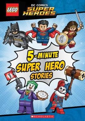 LEGO DC Super Heroes: 5-Minute Super Hero Stories by Scholastic