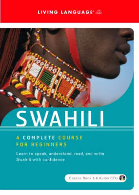 Swahili Swahili Beginner's Course by Living Language