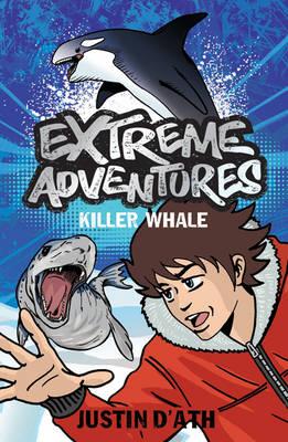 Extreme Adventures: Killer Whale by Justin D'Ath