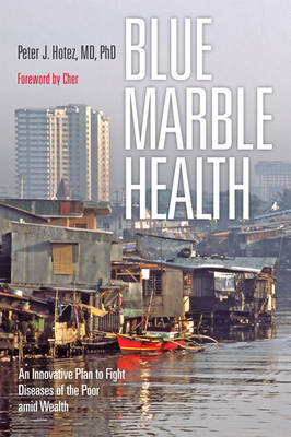 Blue Marble Health by Peter J. Hotez