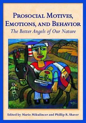 Prosocial Motives, Emotions, and Behavior book