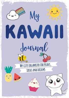 My Kawaii Journal: My cute organizer for plans, ideas and dreams by David & Charles