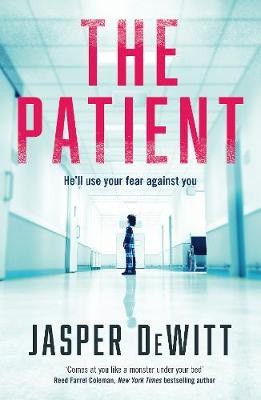 The Patient by Jasper DeWitt