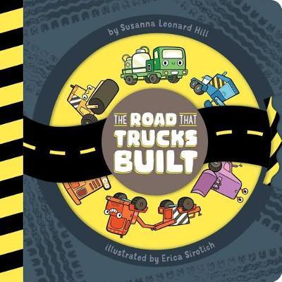 The Road That Trucks Built by Susanna Leonard Hill