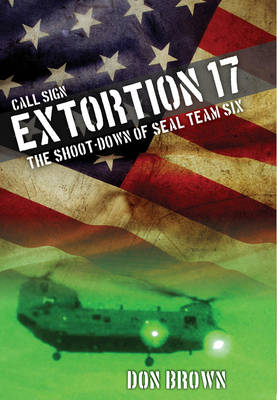 Call Sign Extortion 17 by Don Brown