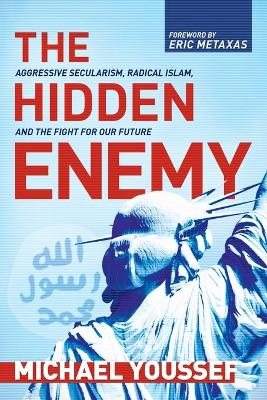 The Hidden Enemy by Michael Youssef