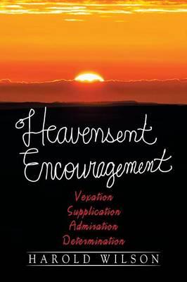 Heavensent Encouragement by Professor of Chemistry Harold Wilson