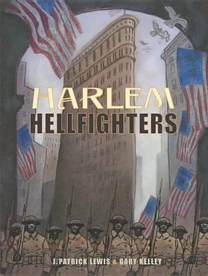 Harlem Hellfighters by J Patrick Lewis
