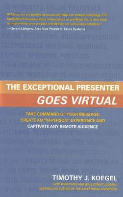 Exceptional Presenter Goes Virtual by Timothy J. Koegel