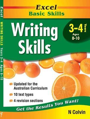 Excel Writing Skills: Writing Skills Years 3-4: Year 3-4 by N. Colvin