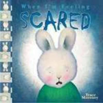 When I'm Feeling Scared by Trace Moroney