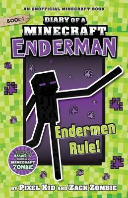 Diary of a Minecraft Enderman #1: Enderman Rule! book