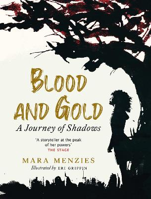 Blood and Gold: A Journey of Shadows by Mara Menzies